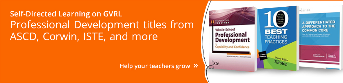 Professional Development titles from ASCD, Corwin, ISTE, and more