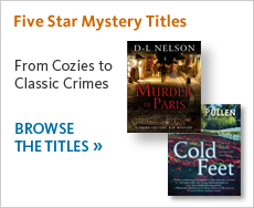 Five Star mystery titles are sure to attract mystery fans. Browse new mystery titles here.