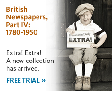Get a free trial of British Newspapers, Part IV.
