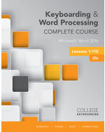 Keyboarding and Word Processing Complete Course Lessons 1-110: Microsoft® Word 2016