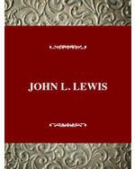 Twentieth Century American Biography Series: John L. Lewis