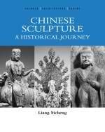 Chinese Sculpture: A Historical Journey