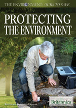 The Environment: Ours to Save: Protecting the Environment