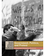 Social Issues Essential Primary Sources Collection: Government, Politics, and Protest: Essential Primary Sources