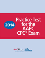 2014 Practice Test for the AAPC CPC Exam
