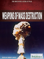 The Britannica Guide to War: Weapons of Mass Destruction