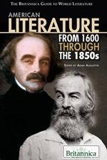 The Britannica Guide to World Literature: American Literature from 1600 Through the 1850s
