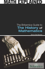 Math Explained: The Britannica Guide to The History of Mathematics