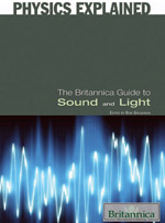 Physics Explained: The Britannica Guide to Light and Sound