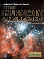 An Explorer's Guide to the Universe Series: The Milky Way and Beyond: Stars, Nebulae, and Other Galaxies