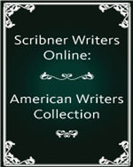 Gale Literature: Scribner Writer Series: American Writers Collection