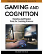 Gaming Technologies Collection: Gaming And Cognition: Theories And Practice From The Learning Sciences
