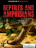 The Britannica Guide to Predators and Prey: Reptiles and Amphibians