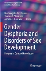 Gender Dysphoria and Disorders of Sex Development: Progress in Care and Knowledge