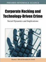 Information Warfare And Homeland Security Collection: Corporate Hacking And Technology-Driven Crime: Social Dynamics And Implications