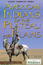 Native American Tribes: American Indians of the Plateau and Plains