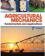 Agricultural Mechanics: Fundamentals & Applications, 7th Edition