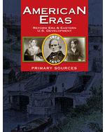 American Eras: Primary Sources: Reform Era & Eastern U.S. Development (1815-1850)