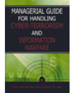 Information Warfare And Homeland Security Collection: Managerial Guide For Handling Cyber-Terrorism And Information Warfare