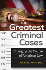 The Greatest Criminal Cases: Changing the Course of American Law