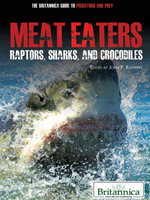 The Britannica Guide to Predators and Prey: Meat Eaters