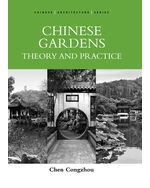 CHINESE GARDENS: THEORY AND PRACTICE