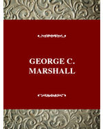 Twentieth Century American Biography Series: George C. Marshall