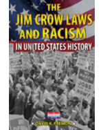 The Jim Crow Laws And Racism In United States History 1st Edition David K Fremon Gale 978 0766060968