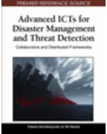 Information Warfare And Homeland Security Collection: Advanced Icts For Disaster Management And Threat Detection: Collaborative And Distributed Frameworks