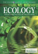 The Environment: Ours to Save: Ecology: The Delicate Balance of Life on Earth