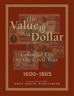 Value of a Dollar: 1600-1865, The Colonial Era to The Civil War