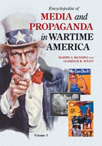 Encyclopedia Of Media And Propaganda In Wartime America