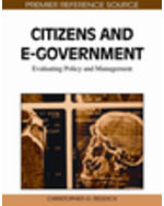 E-Democracy And E-Participation Bundle: Citizens And E-Government: Evaluating Policy And Management