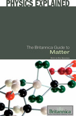 Physics Explained: The Britannica Guide to Matter
