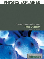 Physics Explained: The Britannica Guide to the Atom
