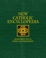 New Catholic Encyclopedia: Supplement 2012-2013: Ethics and Philosophy