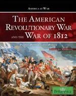 America at War: The American Revolutionary War and The War of 1812: People, Politics, and Power