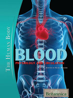 The Human Body: Blood: Physiology and Circulation