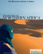 The Britannica Guide To Africa: The History of Northern Africa