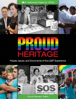 Proud Heritage: People, Issues, and Documents of the LGBT Experience