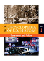 Gale Encyclopedia of U.S. History: Government and Politics