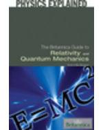 Physics Explained: The Britannica Guide to Relativity and Quantum Mechanics