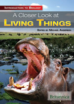Introduction to Biology: A Closer Look at Living Things