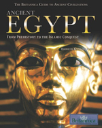 The Britannica Guide to Ancient Civilizations: Ancient Egypt: From Prehistory to the Islamic Conquest
