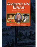 American Eras: Primary Sources: The Colonial Era (1600-1754)