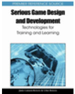 Gaming Technologies Collection: Serious Game Design And Development: Technologies For Training And Learning