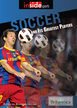Inside Sports: Soccer and Its Greatest Players