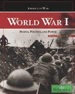 America at War: World War I: People, Politics, and Power
