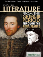 The Britannica Guide to World Literature: English Literature from the Old English Period Through the Renaissance