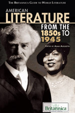 The Britannica Guide to World Literature: American Literature from the 1850s to 1945